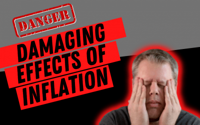 The Disastrous and Damaging Effects of Inflation: What it Means for You